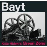 Bayt/Kato Hideki's Green Zone