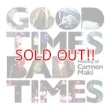 カルメン・マキ 『Good Times,Bad Times~History of Carmen Maki~』
