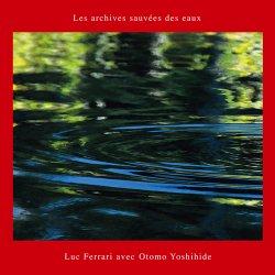 画像1: Les archives sauvees des eaux/Luc Ferrari avec Otomo Yoshihide