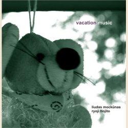 画像1: vacation music/liudas mockūnas & ryoji hojito(リューダス・モツクーナス&宝示戸亮二)