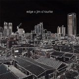 EDGE × Jim O'Rourke『EDGE × Jim O'Rourke』
