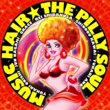 MUSIC HAIR『THE PILLY SOUL』